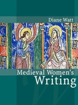Watt, Diane - Medieval Women's Writing, ebook