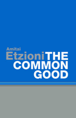 Etzioni, Amitai - The Common Good, ebook