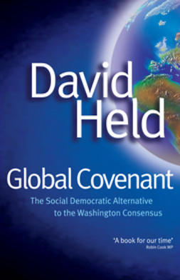 Held, David - Global Covenant: The Social Democratic Alternative to the Washington Consensus, ebook