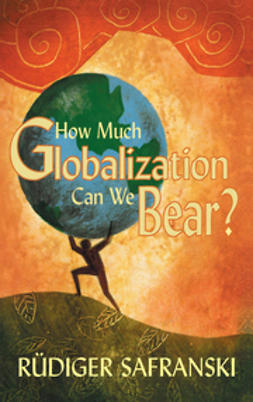 Safranski, Rüdiger - How Much Globalization Can We Bear?, ebook