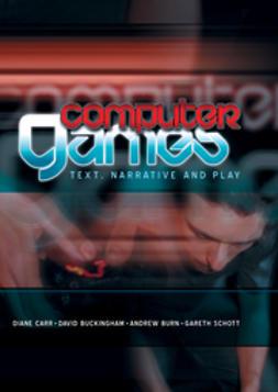 Buckingham, David - Computer Games: Text, Narrative and Play, ebook
