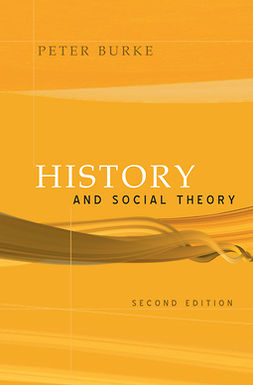 Burke, Peter - History and Social Theory, e-bok