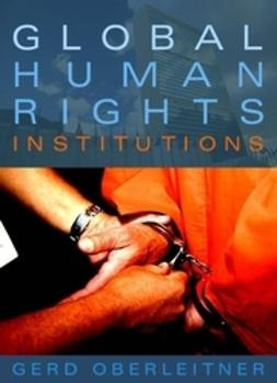 Oberleitner, Gerd - Global Human Rights Institutions, ebook