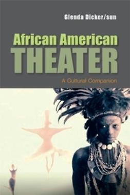 Dicker/sun, Glenda - African American Theater: A Cultural Companion, ebook