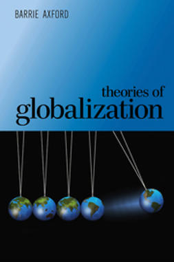 Axford, Barrie - Theories of Globalization, e-bok