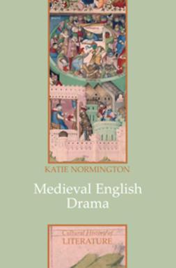 Normington, Katie - Medieval English Drama, ebook