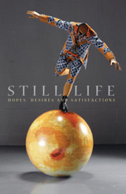 Moore, Henrietta L. - Still Life: Hopes, Desires and Satisfactions, e-bok