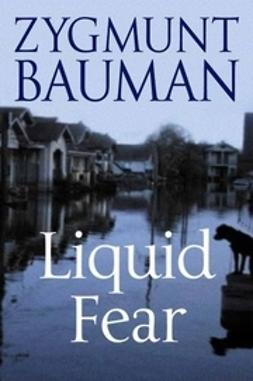 Bauman, Zygmunt - Liquid Fear, ebook