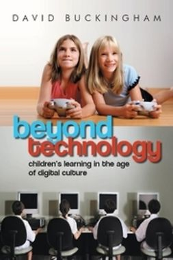 Buckingham, David - Beyond Technology: Children's Learning in the Age of Digital Culture, e-bok