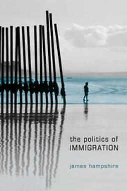 Hampshire, James - The Politics of Immigration: Contradictions of the Liberal State, ebook