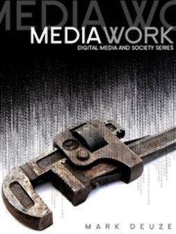 Deuze, Mark - Media Work, e-kirja