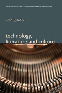 Goody, Alex - Technology, Literature and Culture, ebook