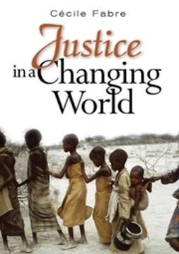 Fabre, Cecile - Justice in a Changing World, e-bok