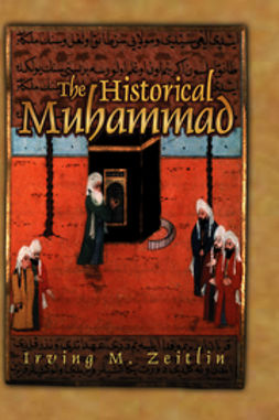 Zeitlin, Irving M. - The Historical Muhammad, ebook