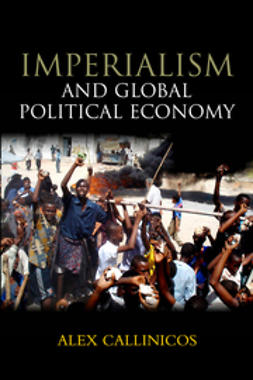 Callinicos, Alex - Imperialism and Global Political Economy, ebook