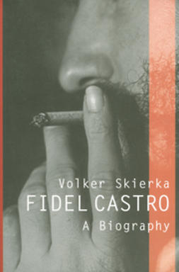Skierka, Volker - Fidel Castro: A Biography, ebook