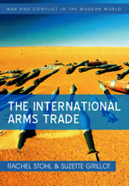 Stohl, Rachel - The International Arms Trade, ebook