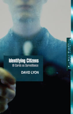 Lyon, David - Identifying Citizens: ID Cards as Surveillance, e-kirja