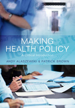 Alaszewski, Andy - Making Health Policy: A Critical Introduction, ebook