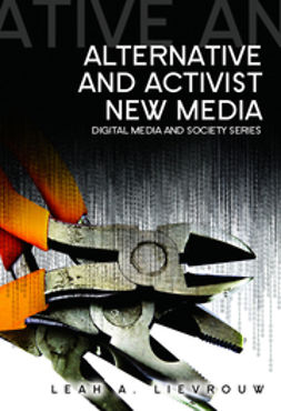 Lievrouw, Leah - Alternative and Activist New Media, ebook