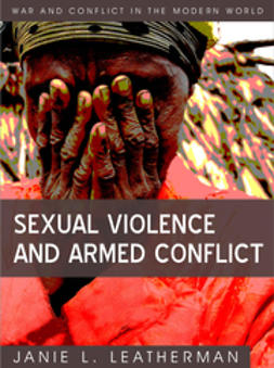 Leatherman, Janie L. - Sexual Violence and Armed Conflict, e-bok