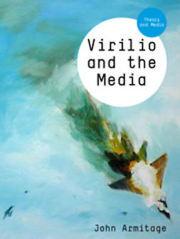 Armitage, John - Virilio and the Media, e-bok
