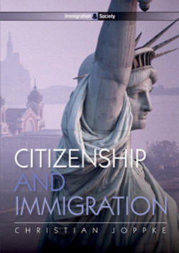Joppke, Christian - Citizenship and Immigration, ebook