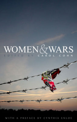 Cohn, Carol - Women and Wars: Contested Histories, Uncertain Futures, ebook