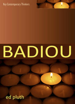 Pluth, Ed - Badiou: A Philosophy of the New, ebook
