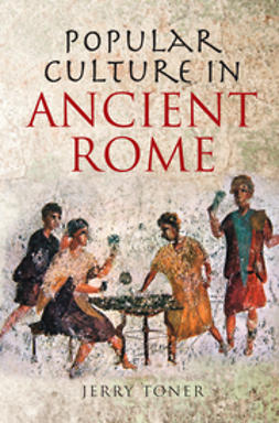 Toner, J. P. - Popular Culture in Ancient Rome, ebook