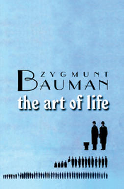 Bauman, Zygmunt - The Art of Life, ebook