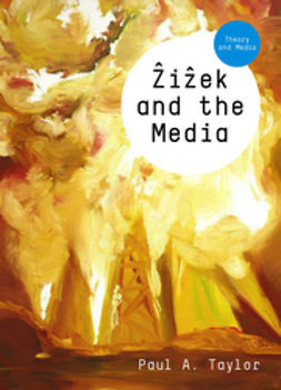 Taylor, Paul A. - Zizek and the Media, e-bok