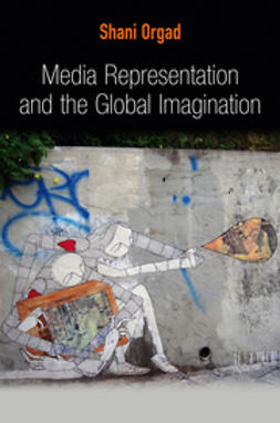 Orgad, Shani - Media Representation and the Global Imagination, ebook