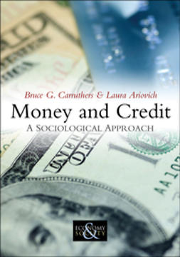 Carruthers, Bruce G. - Money and Credit: A Sociological Approach, ebook