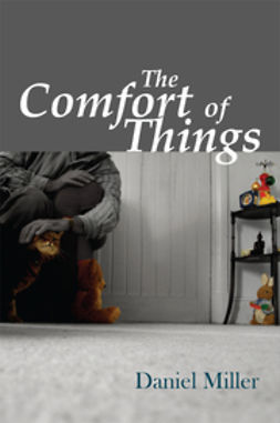Miller, Daniel - The Comfort of Things, ebook