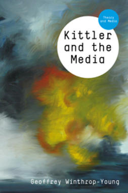 Winthrop-Young, Geoffrey - Kittler and the Media, e-bok