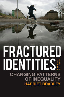 Bradley, Harriet - Fractured Identities: Changing Patterns of Inequality, e-bok