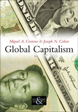 Centeno, Miguel A. - Global Capitalism: A Sociological Perspective, e-kirja