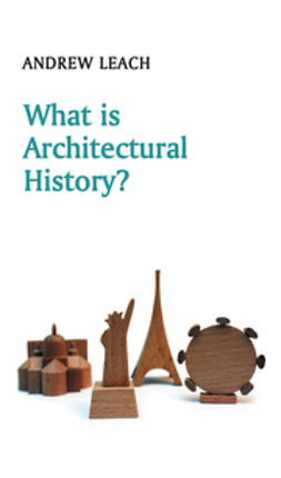 Leach, Andrew - What is Architectural History?, ebook