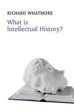 Whatmore, Richard - What is Intellectual History?, e-bok