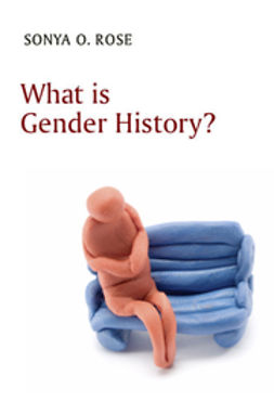 Rose, Sonya O. - What is Gender History?, e-kirja