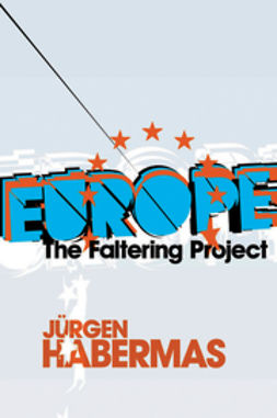 Habermas, Jürgen - Europe: The Faltering Project, ebook