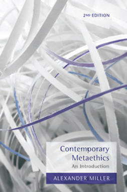 Miller, Alexander - Contemporary Metaethics: An Introduction, ebook