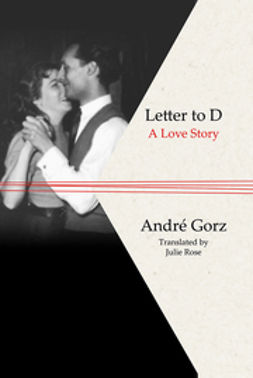 Gorz, Andre - Letter to D: A Love Story, ebook