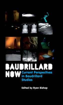 Bishop, Ryan - Baudrillard Now: Current Perspectives in Baudrillard Studies, ebook