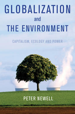 Newell, Peter - Globalization and the Environment: Capitalism, Ecology and Power, ebook