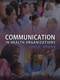 Apker, Julie - Communication in Health Organizations, ebook