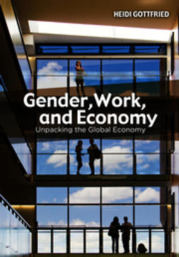 Gottfried, Heidi - Gender, Work, and Economy: Unpacking the Global Economy, e-bok