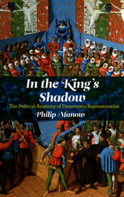 Manow, Philip - In the King's Shadow, ebook