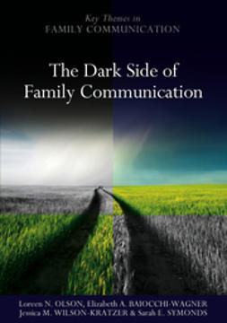 Olson, Loreen N. - The Dark Side of Family Communication, ebook
